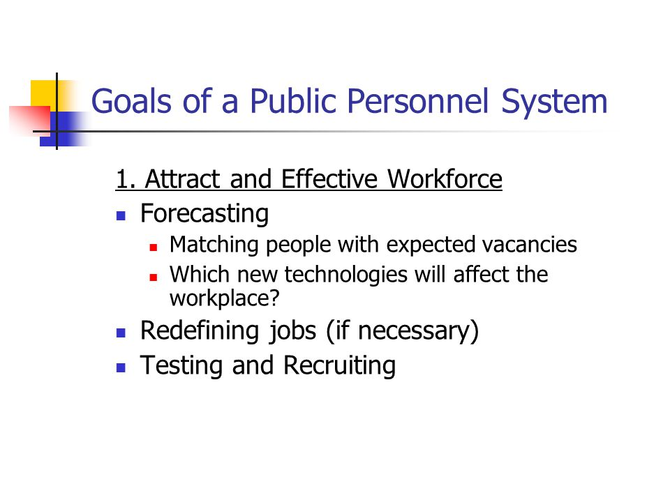 Goals of a Public Personnel System 1.