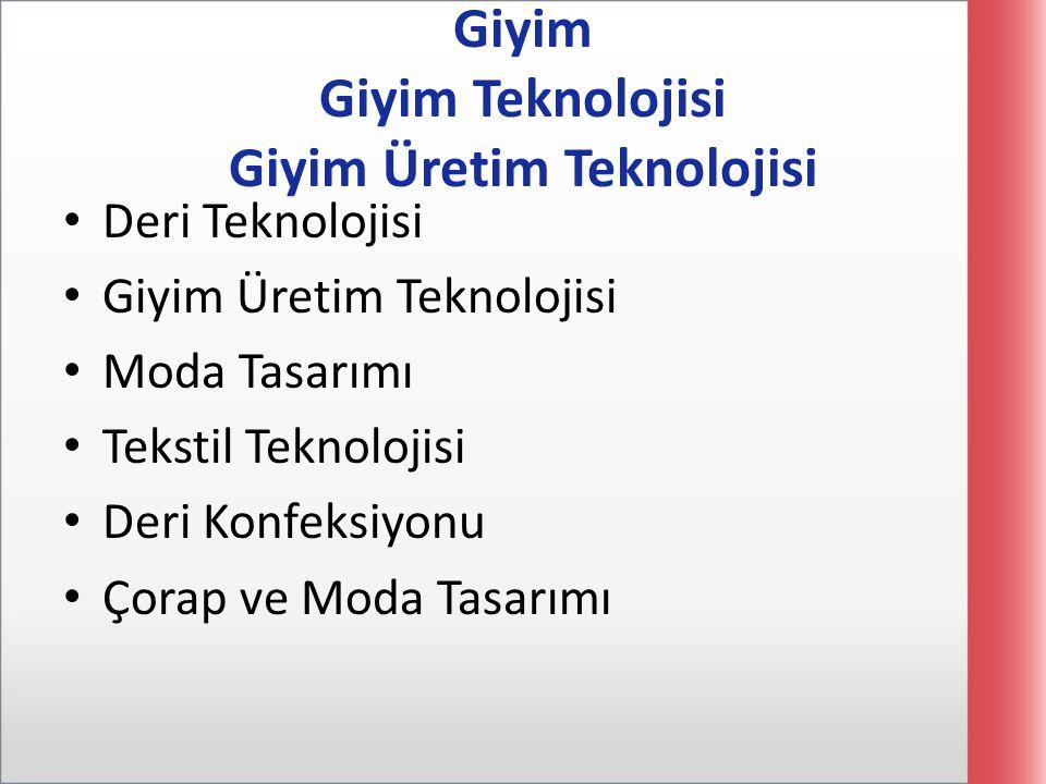 Giyim Giyim Teknolojisi Giyim Üretim Teknolojisi Deri Teknolojisi Giyim Üretim Teknolojisi Moda Tasarımı Tekstil Teknolojisi Deri Konfeksiyonu Çorap v