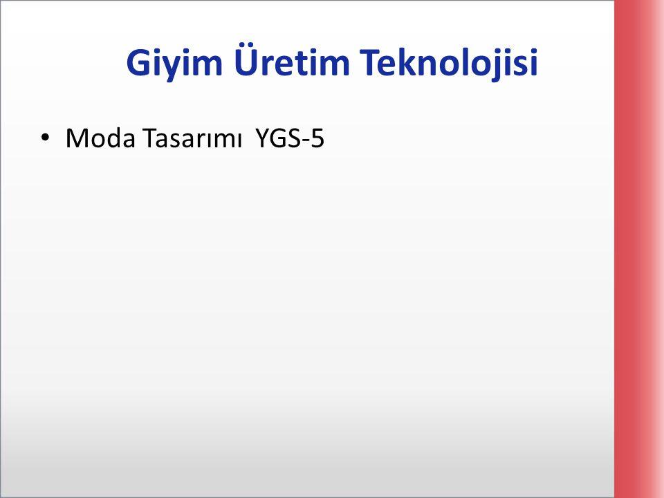 Giyim Üretim Teknolojisi Moda Tasarımı YGS-5
