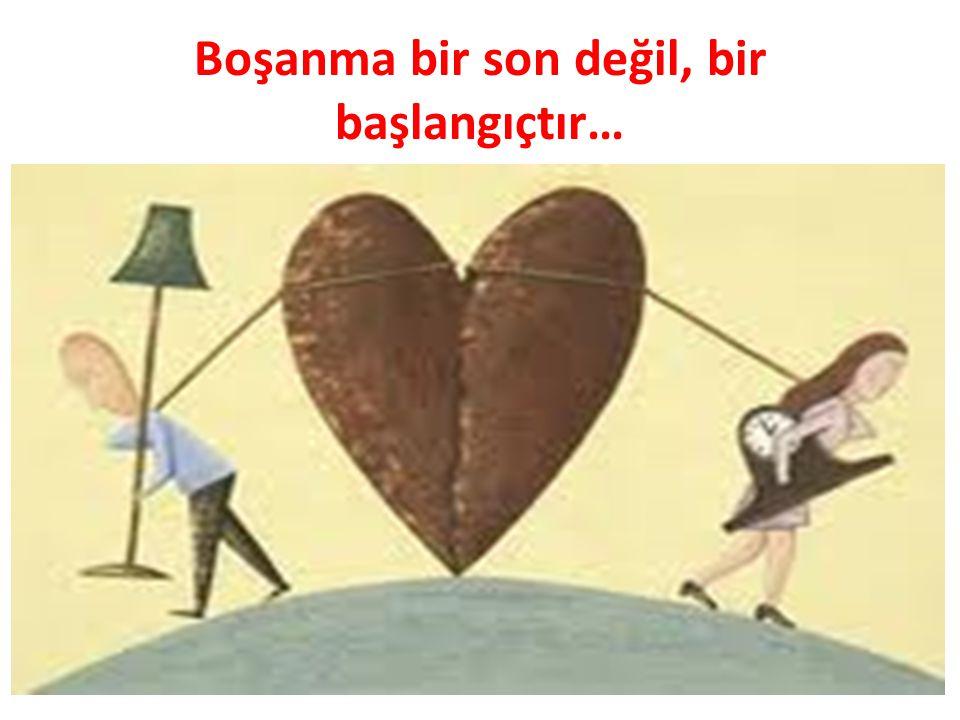 Boşanma bir son değil, bir başlangıçtır…