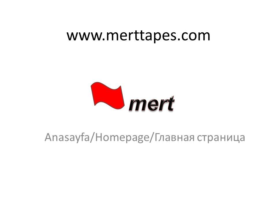 www.merttapes.com Anasayfa/Homepage/Главная страница