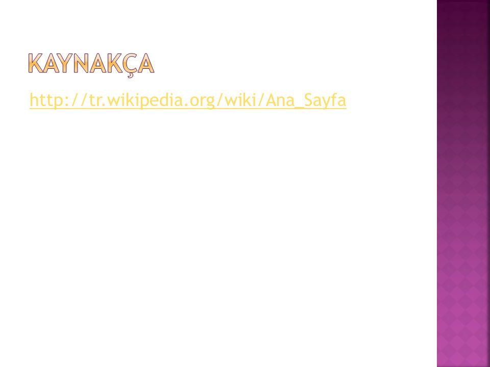 http://tr.wikipedia.org/wiki/Ana_Sayfa