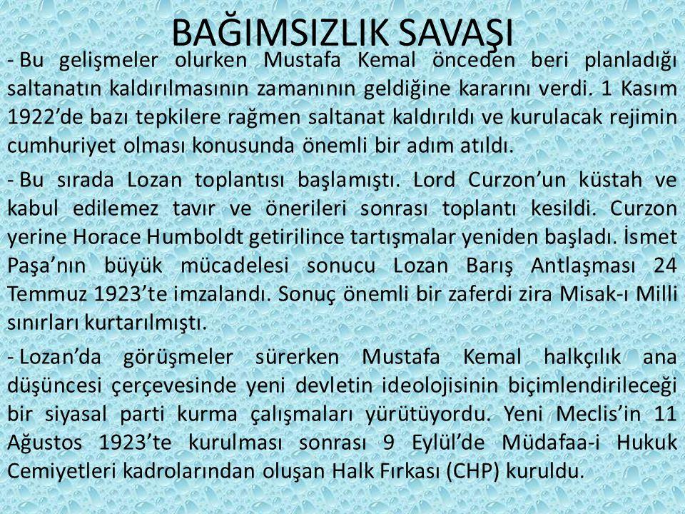 BAĞIMSIZLIK SAVAŞI - Bu gelişmeler olurken Mustafa Kemal önceden beri planladığı saltanatın kaldırılmasının zamanının geldiğine kararını verdi.