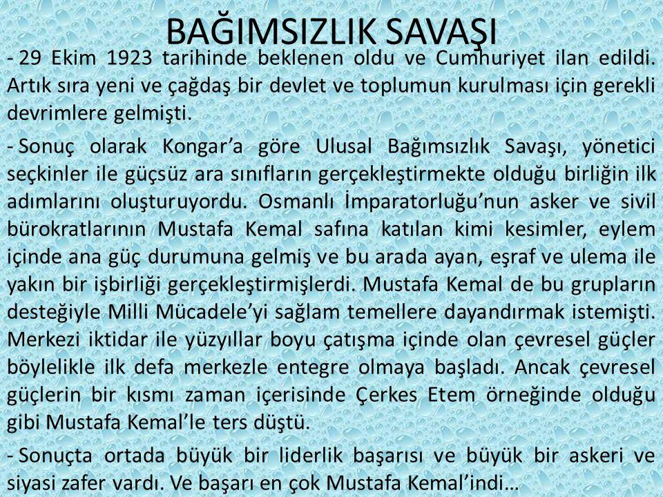 BAĞIMSIZLIK SAVAŞI - 29 Ekim 1923 tarihinde beklenen oldu ve Cumhuriyet ilan edildi.