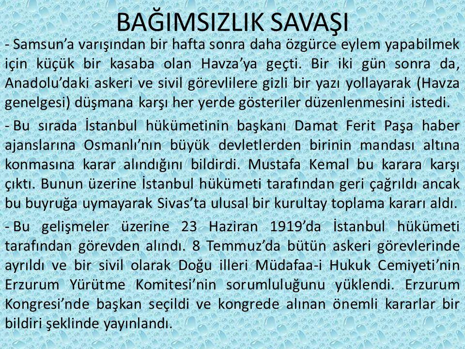 BAĞIMSIZLIK SAVAŞI - Samsun'a varışından bir hafta sonra daha özgürce eylem yapabilmek için küçük bir kasaba olan Havza'ya geçti.