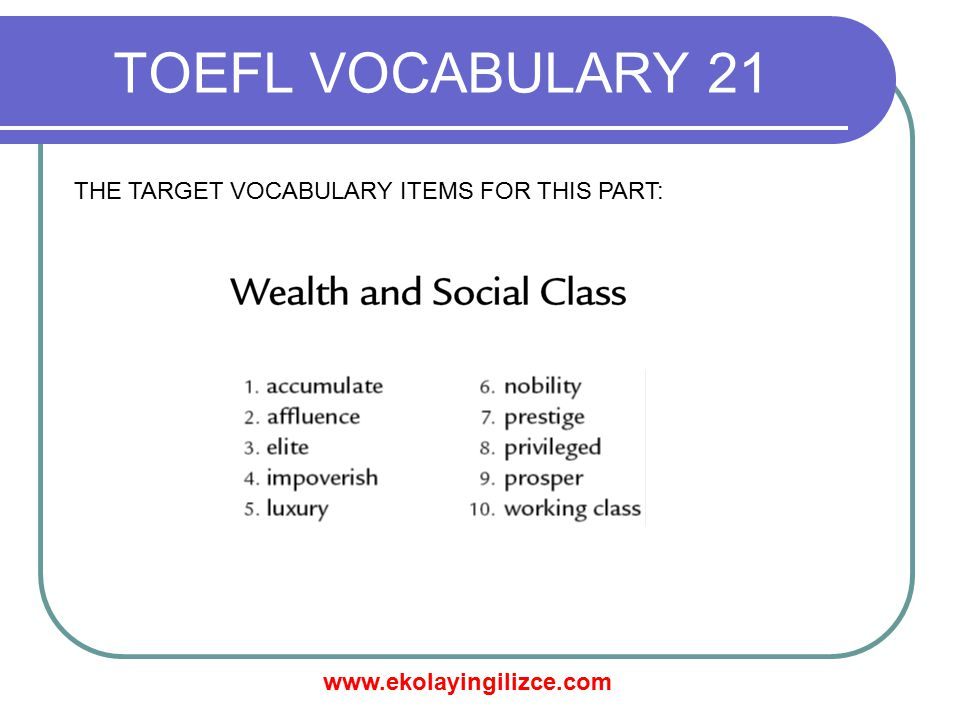 www.ekolayingilizce.com TOEFL VOCABULARY 21 MATCH THE WORDS TO THEIR MEANINGS