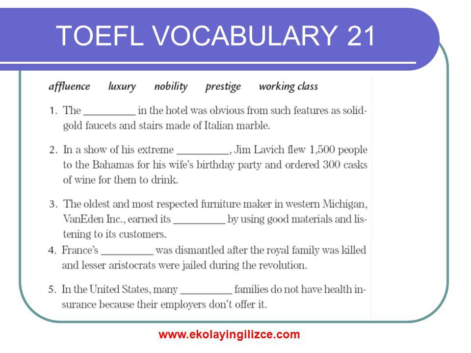 www.ekolayingilizce.com TOEFL VOCABULARY 21