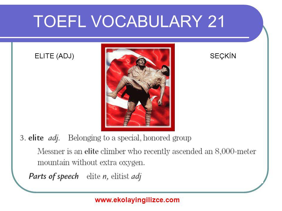 www.ekolayingilizce.com TOEFL VOCABULARY 21 ELITE (ADJ)SEÇKİN