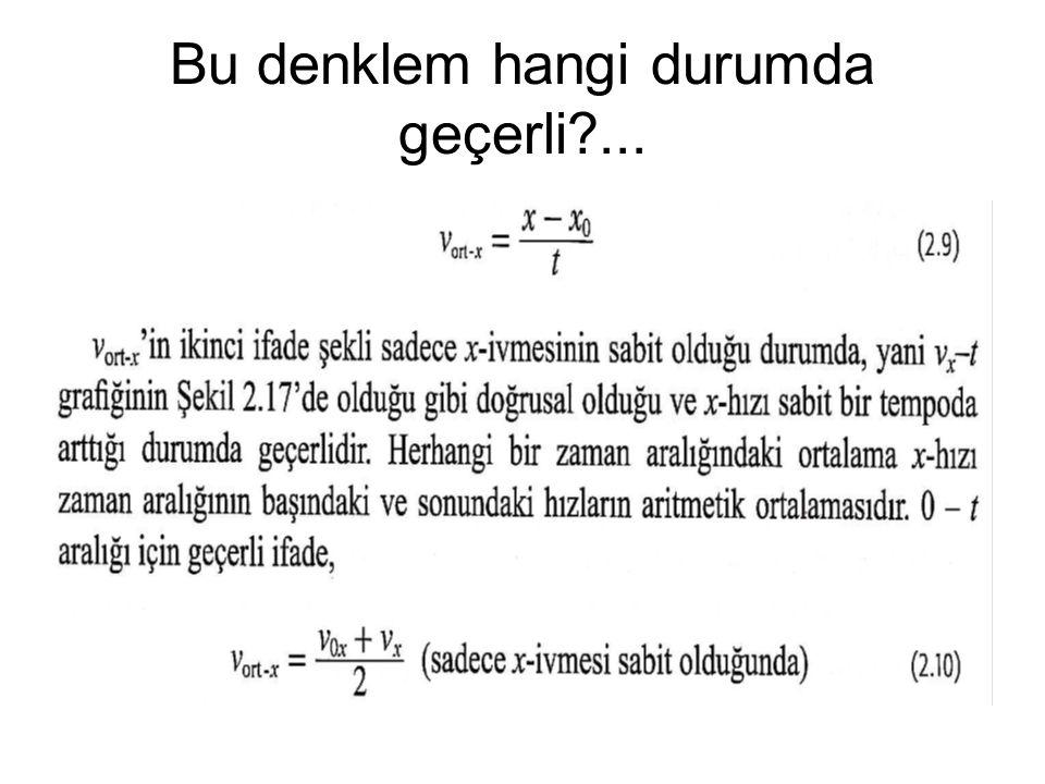 Bu denklem hangi durumda geçerli ...