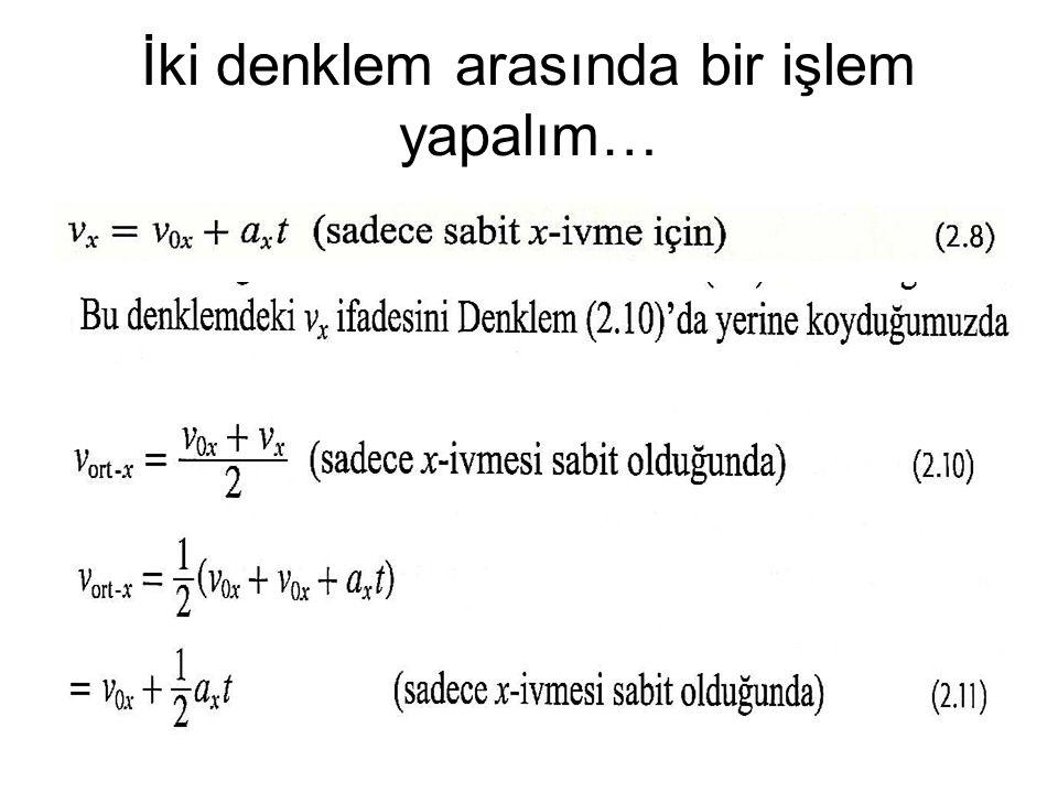 İki denklem arasında bir işlem yapalım…