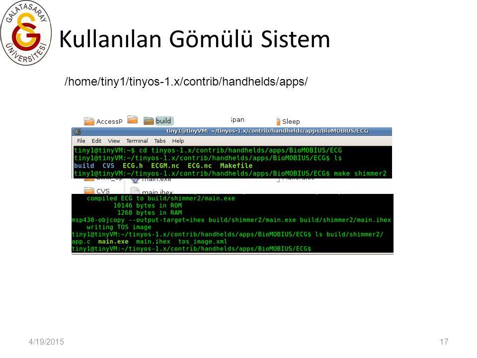 4/19/201517 Kullanılan Gömülü Sistem /home/tiny1/tinyos-1.x/contrib/handhelds/apps/