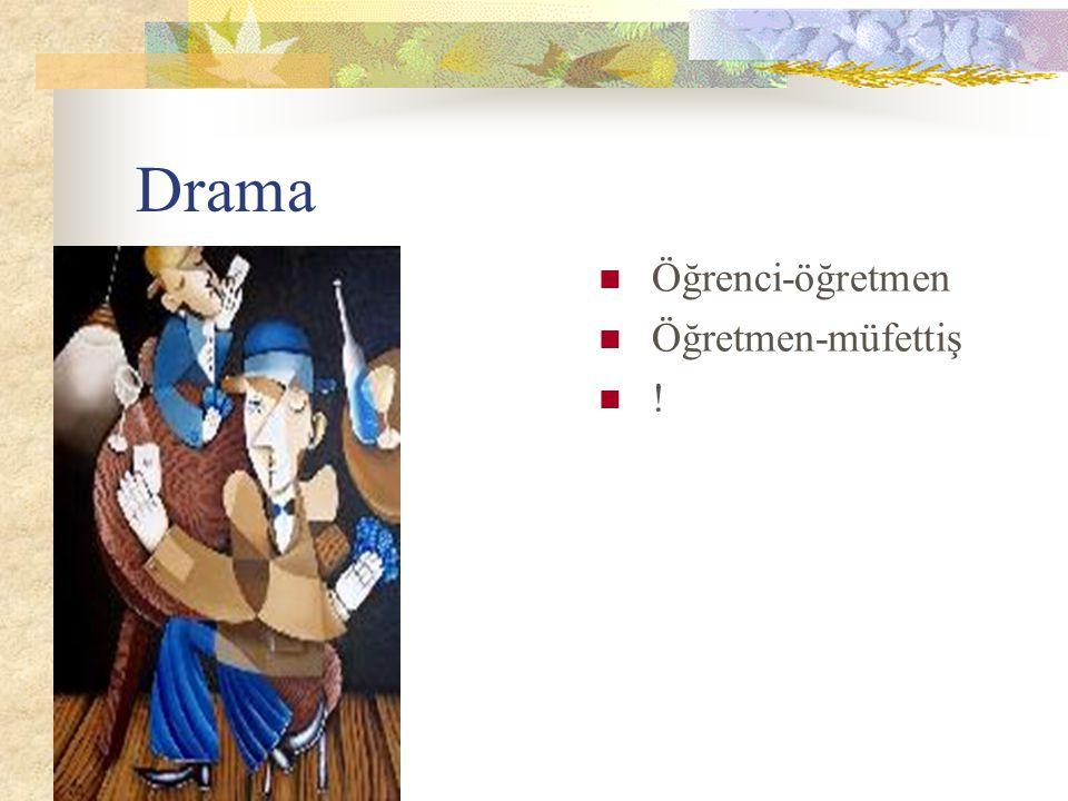 Drama Öğrenci-öğretmen Öğretmen-müfettiş !