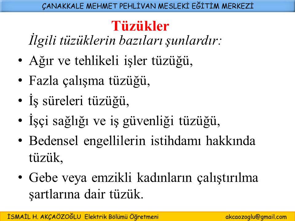 34 Kanunlar Türkiye Cumhuriyeti Anayasası (1982). 506 Sayılı Sosyal Sigortalar Kanunu (1992). 4857 Sayılı İş Kanunu (2003). 4841 Sayılı Çalışma Bakanl