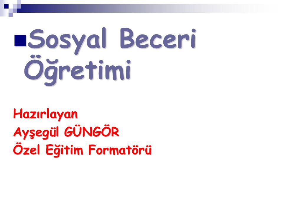KAYNAŞTIRMA-SOSYAL BECERİ VE KABULLERİNİN ARTIŞI 5.