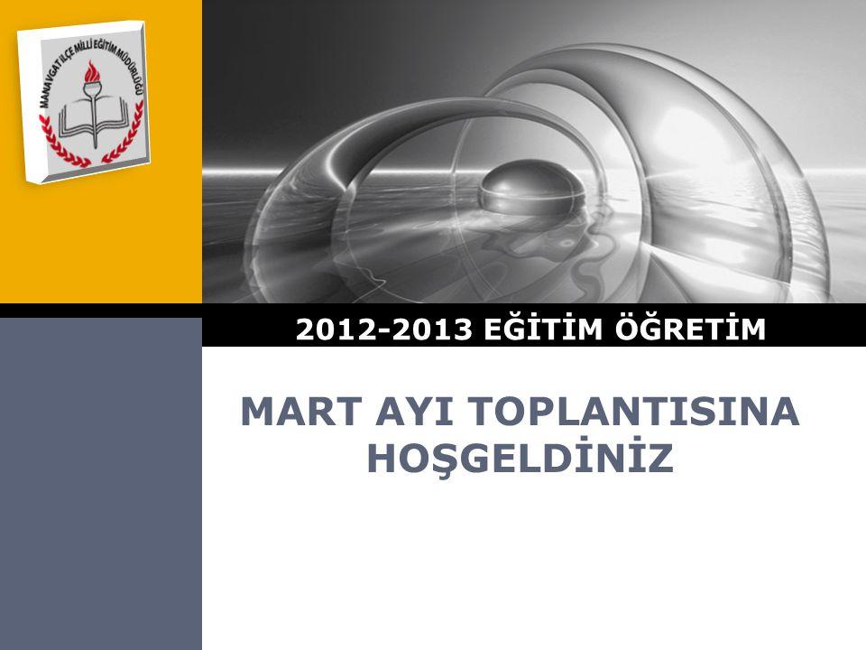 LOGO MART AYI TOPLANTISINA HOŞGELDİNİZ 2012-2013 EĞİTİM ÖĞRETİM