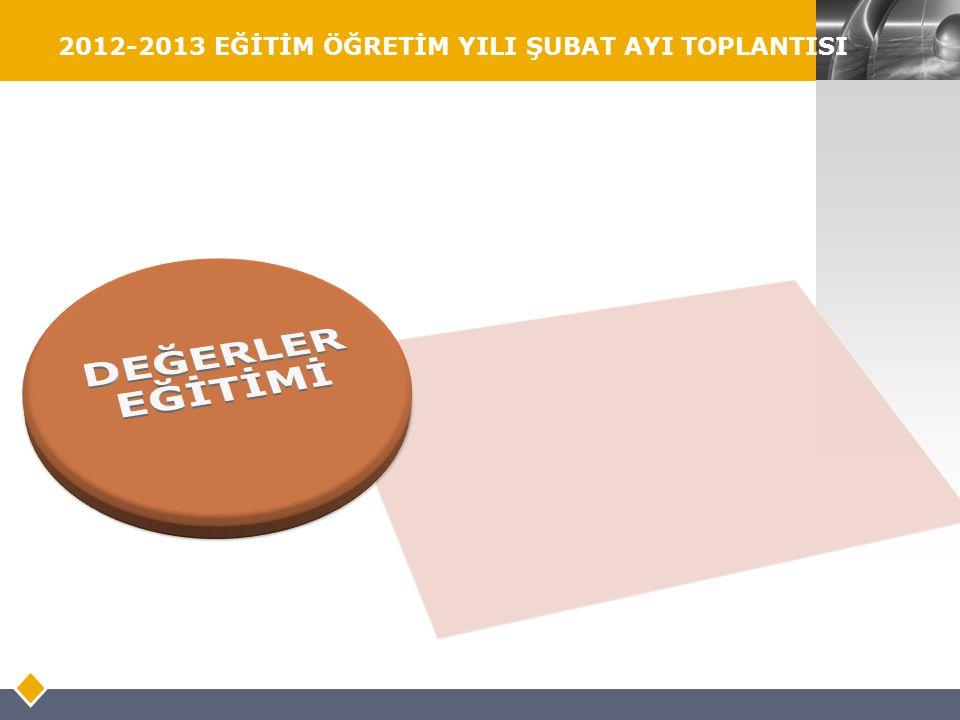 LOGO 2012-2013 EĞİTİM ÖĞRETİM YILI ŞUBAT AYI TOPLANTISI