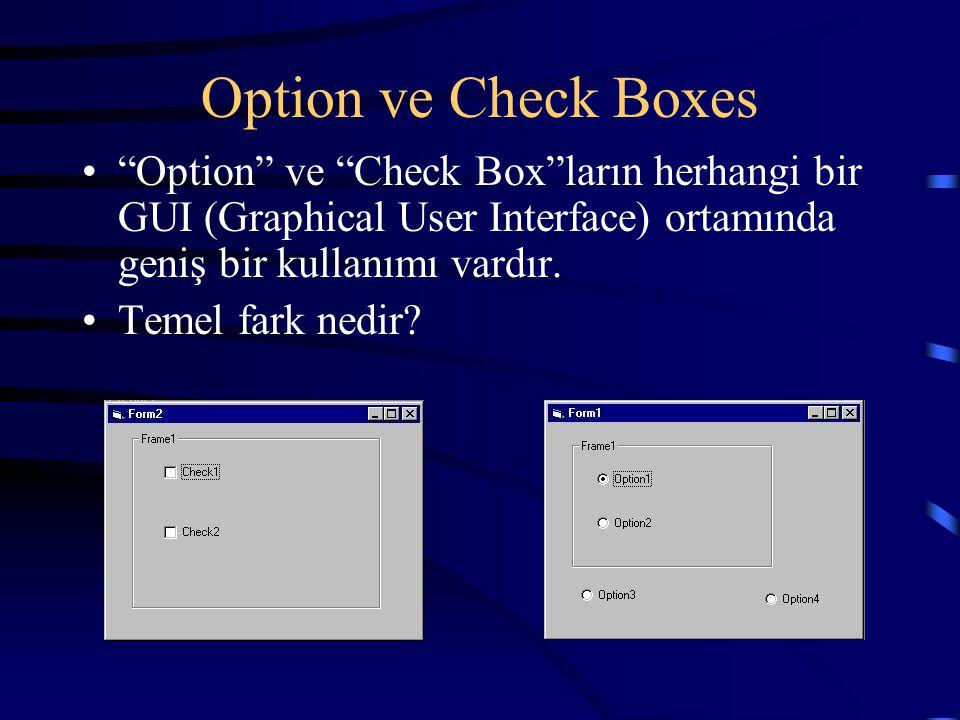 """Option ve Check Boxes """"Option"""" ve """"Check Box""""ların herhangi bir GUI (Graphical User Interface) ortamında geniş bir kullanımı vardır. Temel fark nedir?"""