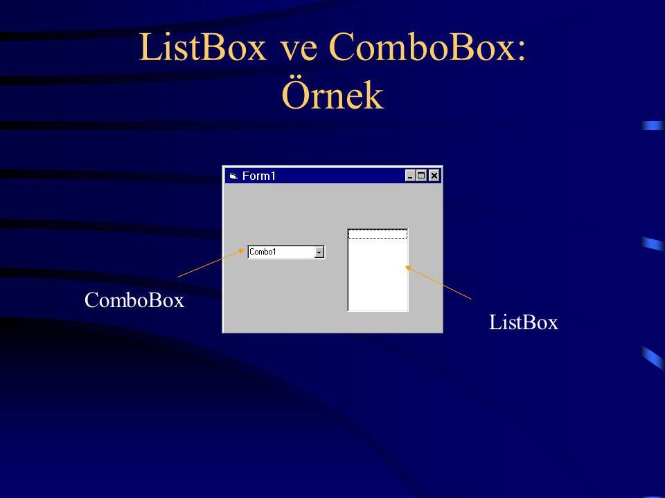 ListBox ve ComboBox: Örnek ListBox ComboBox