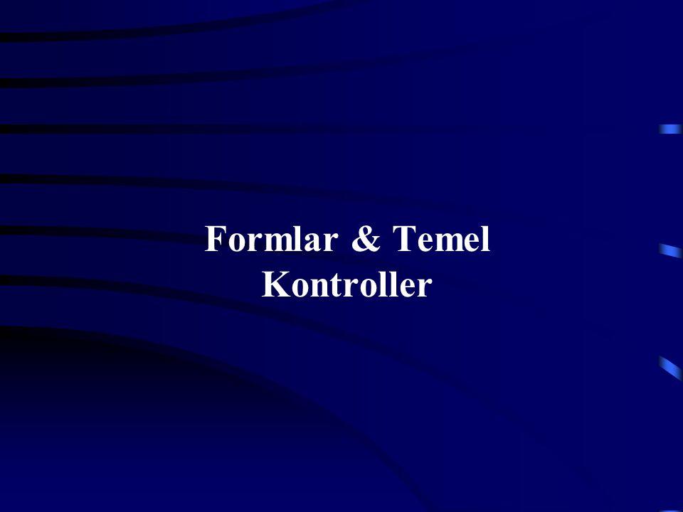 Formlar & Temel Kontroller