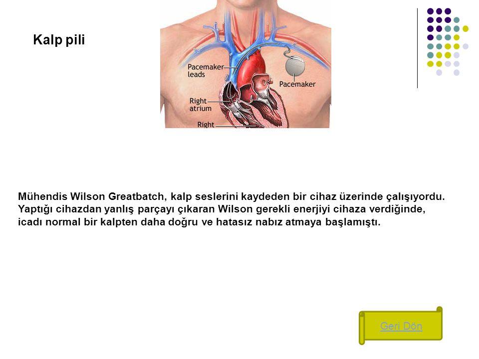 Kalp pili Mühendis Wilson Greatbatch, kalp seslerini kaydeden bir cihaz üzerinde çalışıyordu. Yaptığı cihazdan yanlış parçayı çıkaran Wilson gerekli e