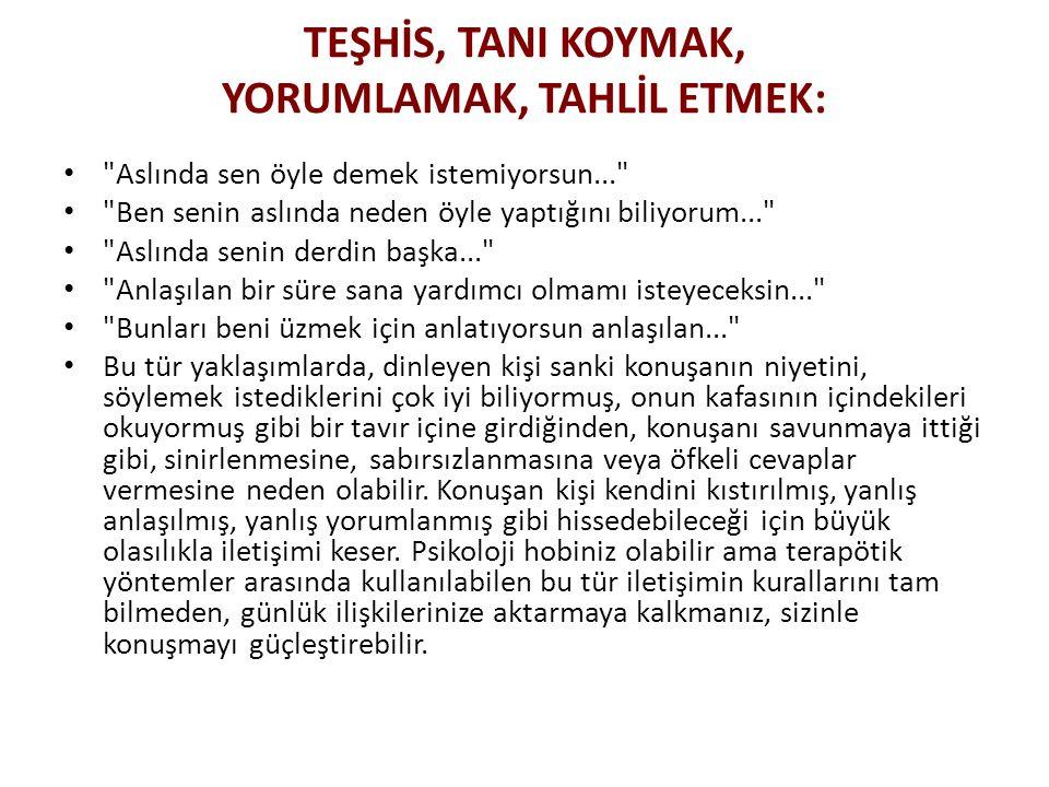 TEŞHİS, TANI KOYMAK, YORUMLAMAK, TAHLİL ETMEK: