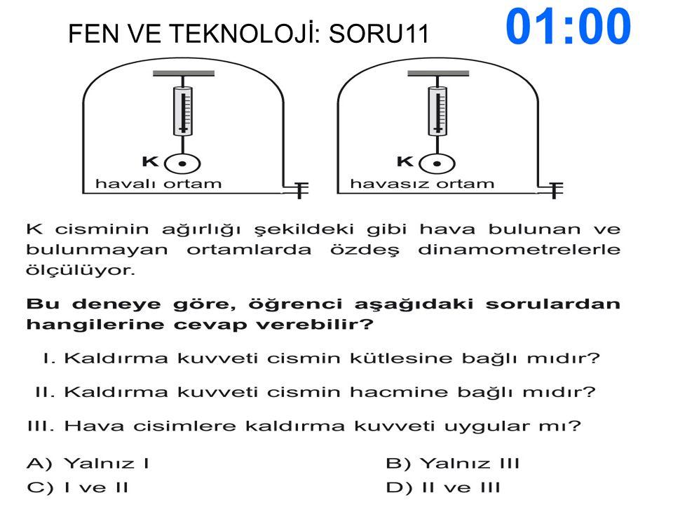 FEN VE TEKNOLOJİ: SORU11