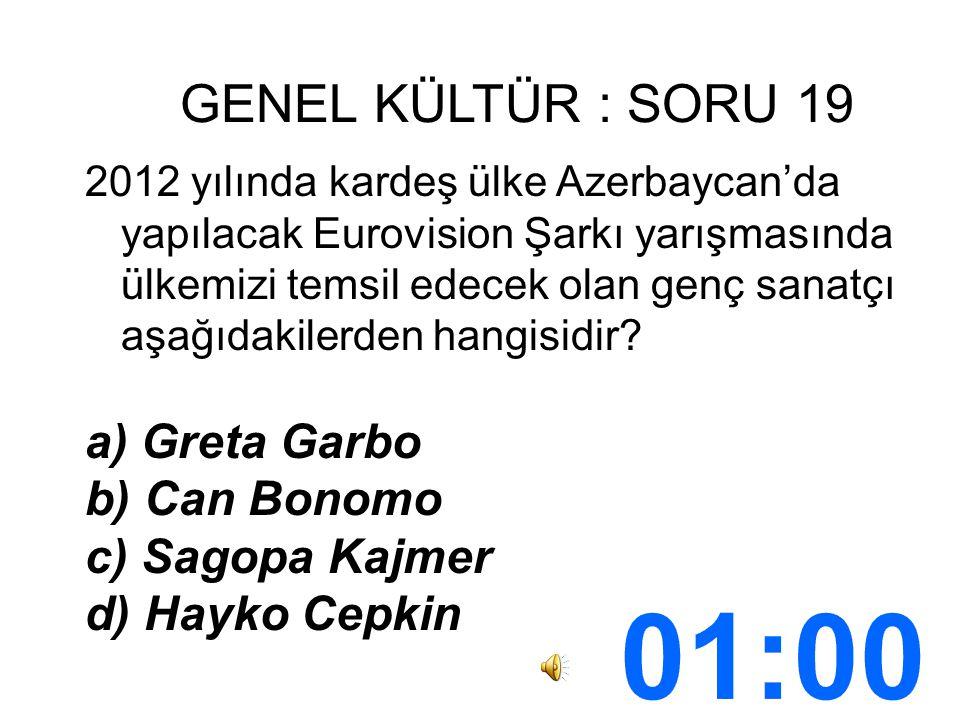 GENEL KÜLTÜR : SORU 19 2012 yılında kardeş ülke Azerbaycan'da yapılacak Eurovision Şarkı yarışmasında ülkemizi temsil edecek olan genç sanatçı aşağıdakilerden hangisidir.