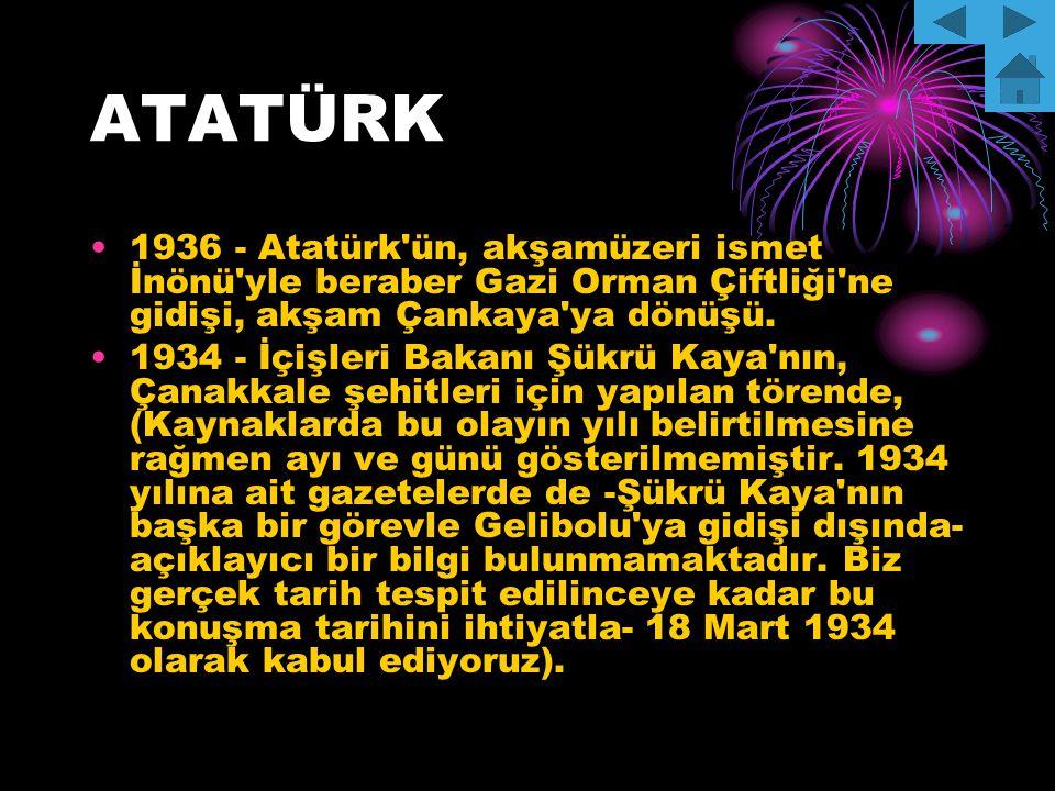 ATATÜRK 1936 - Atatürk ün, akşamüzeri ismet İnönü yle beraber Gazi Orman Çiftliği ne gidişi, akşam Çankaya ya dönüşü.