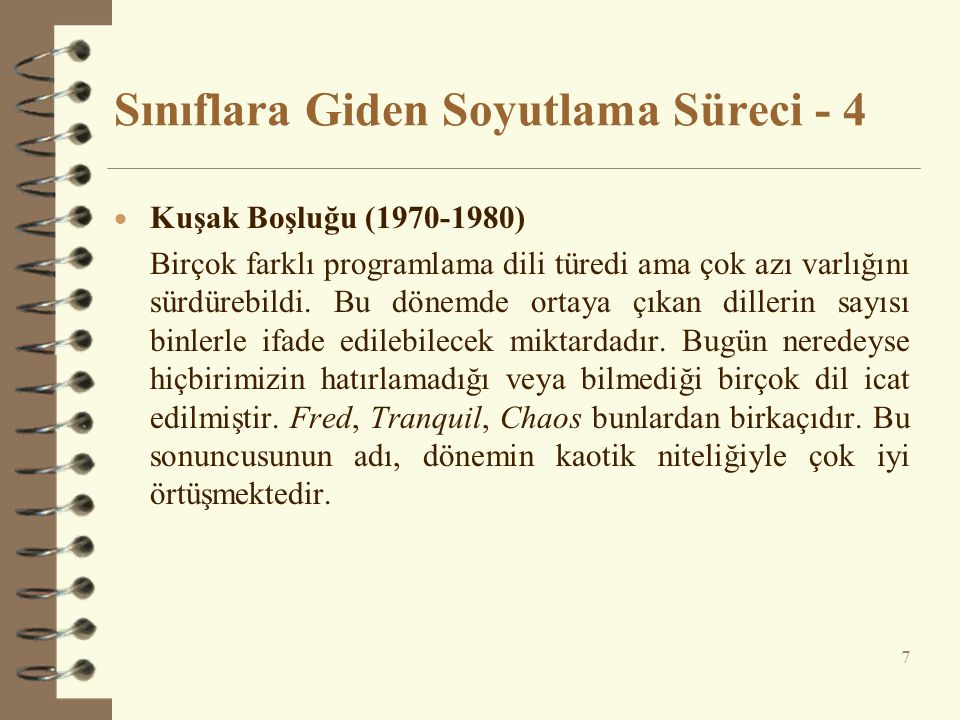 Kaynaklar  Booch, G.1998. Object-Oriented Analysis and Design.