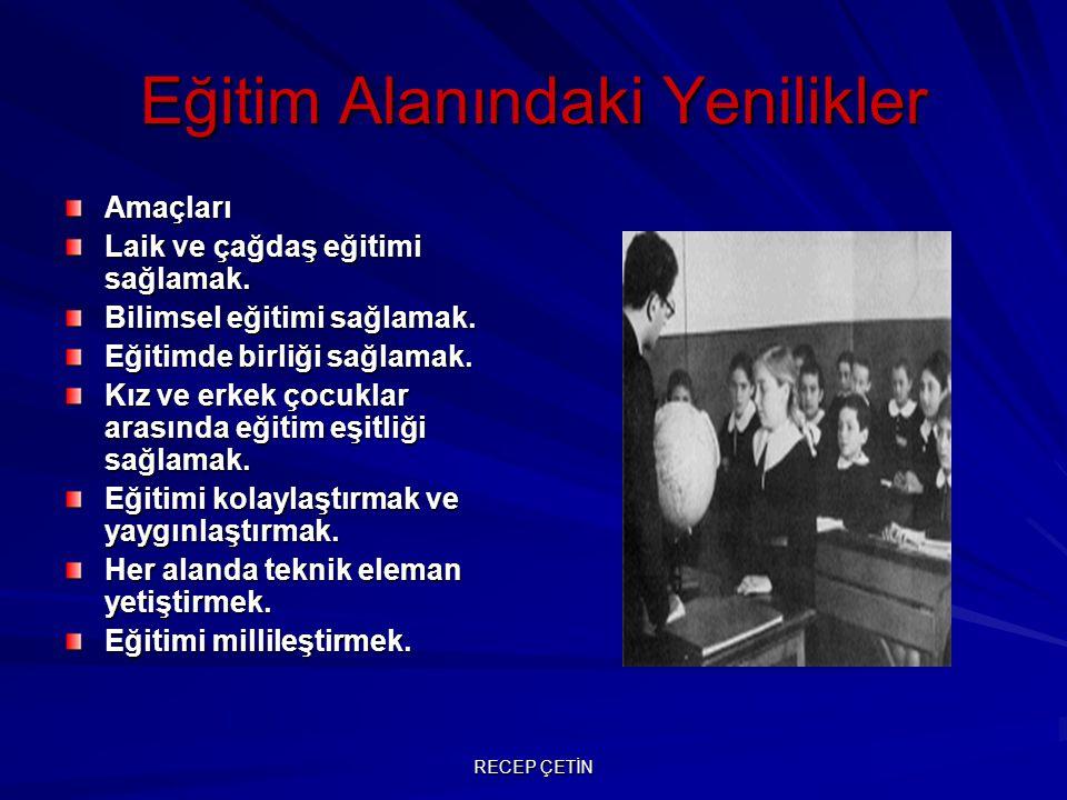 Yenilikler Tevhid-i Tedrisat Kanunu – 3 Mart 1924 –Öğretim birleştirilerek bütün eğitim kurumları MEB'e bağlandı.