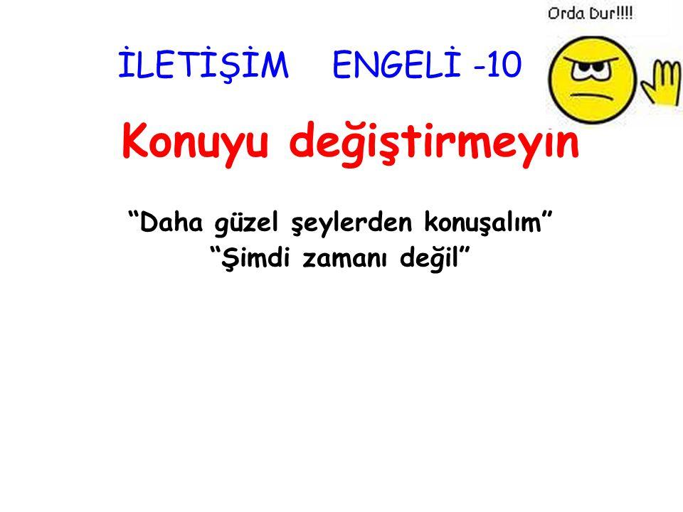 """İLETİŞİM ENGELİ -9 Utandırmayın """"Senin kulaklarında kocaman"""""""