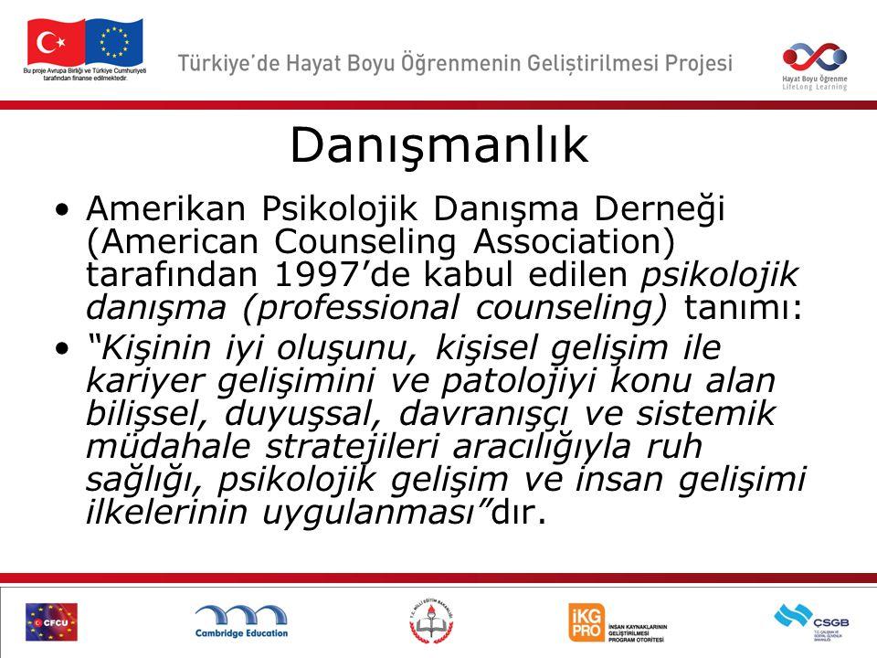 Danışmanlık Amerikan Psikolojik Danışma Derneği (American Counseling Association) tarafından 1997'de kabul edilen psikolojik danışma (professional cou