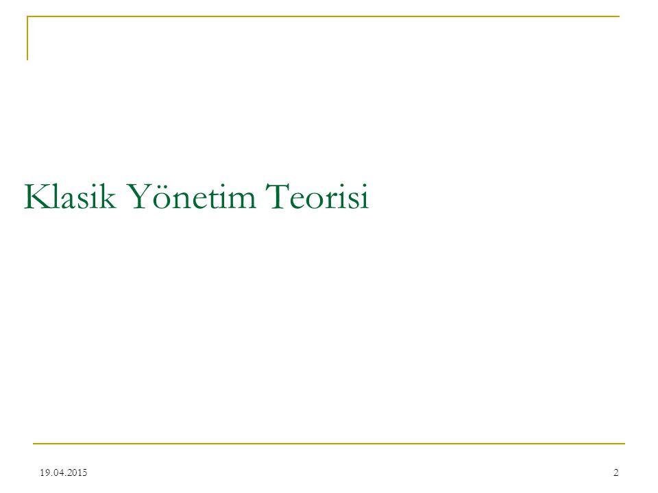 2 Klasik Yönetim Teorisi 19.04.2015