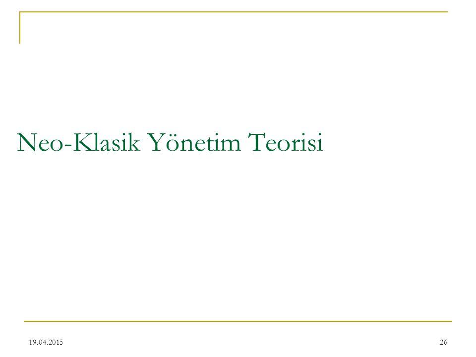 26 Neo-Klasik Yönetim Teorisi 19.04.2015