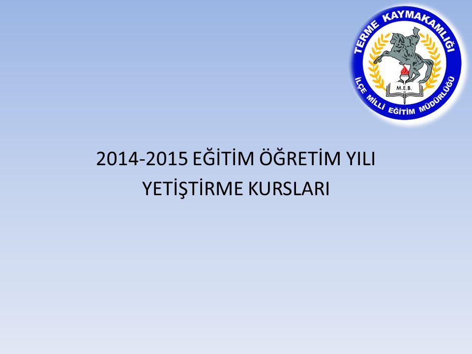 2014-2015 EĞİTİM ÖĞRETİM YILI YETİŞTİRME KURSLARI