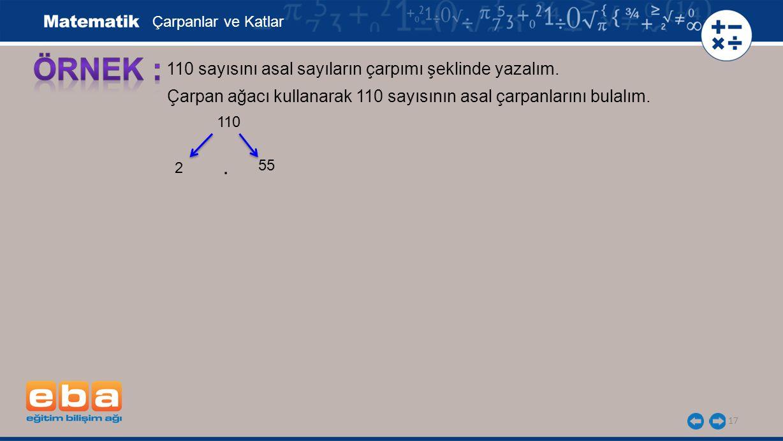 18 110 sayısını asal sayıların çarpımı şeklinde yazalım.
