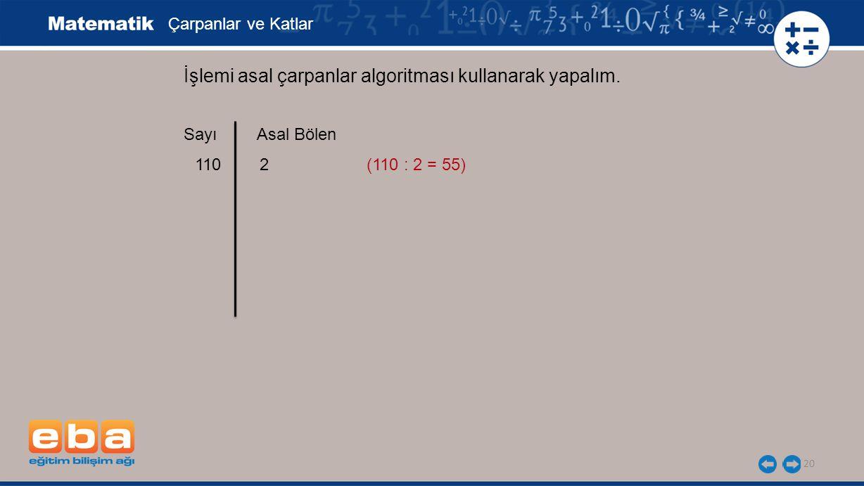 20 İşlemi asal çarpanlar algoritması kullanarak yapalım.
