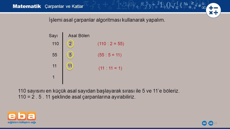 24 İşlemi asal çarpanlar algoritması kullanarak yapalım.