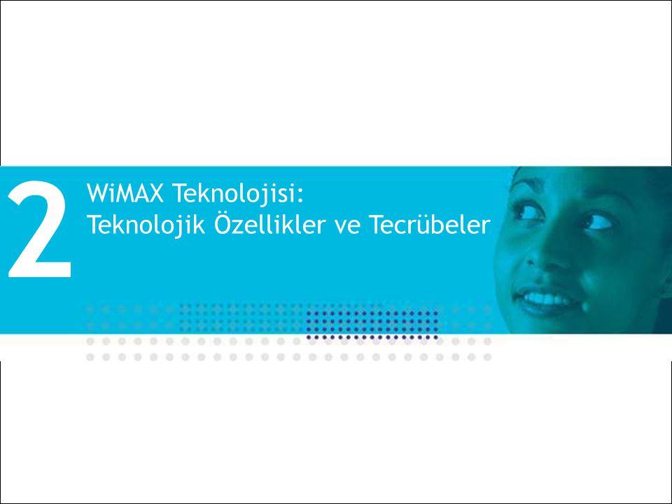 All Rights Reserved © Alcatel-Lucent 2008 12 | Alcatel-Lucent WiMAX ve Uygulamalar | Ekim 2008 WiMAX Teknolojisi: Teknolojik Özellikler ve Tecrübeler 2