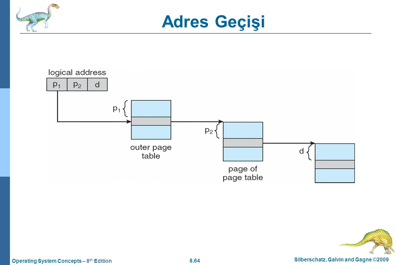 8.64 Silberschatz, Galvin and Gagne ©2009 Operating System Concepts – 8 th Edition Adres Geçişi
