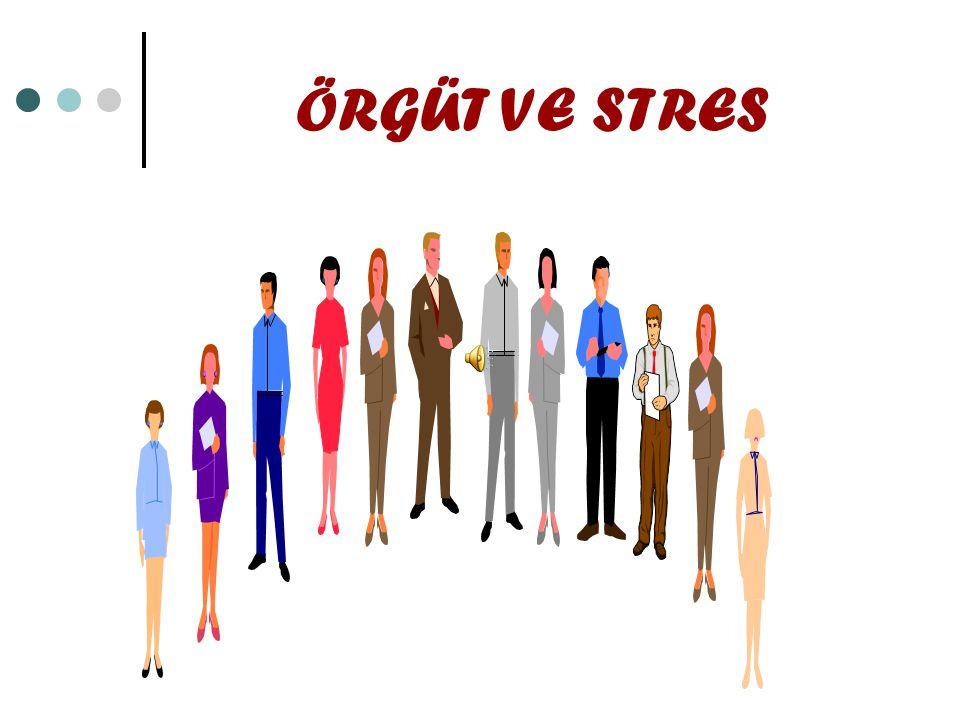 Neler ö ğ renece ğ iz.Örgütsel stres nedir. Örgütsel stres kaynakları nelerdir.