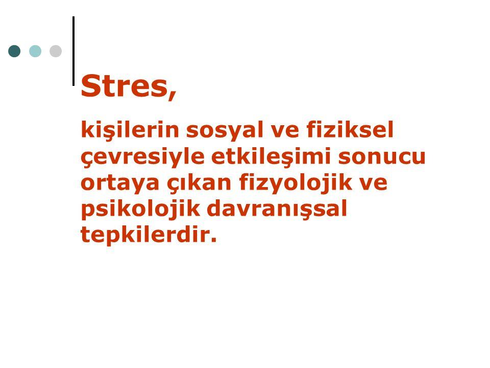 Stres Kavramının Özellikleri Genellikle stresin hoş olmayan, zarar verici yönleri ele alınarak olumsuz stres'ten bahsedilir ve stresin en önemli özelliklerinden biri olan olumlu yanı göz ardı edilir.
