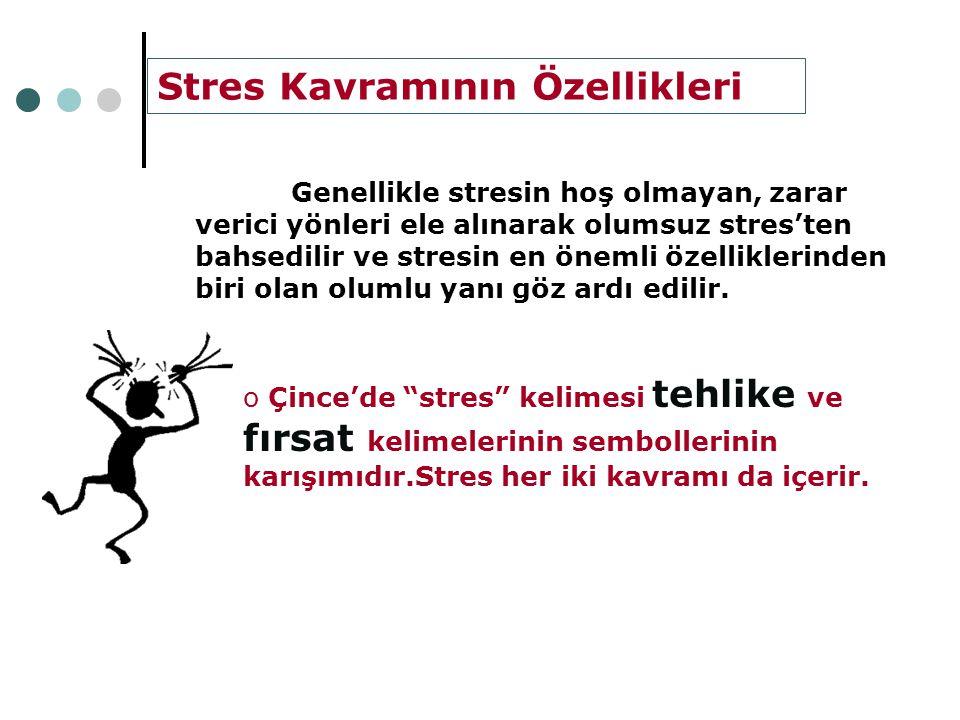 Stres kaçınılmazdır.Stresin tamamen yok olması yaşamın bitmesiyle mümkündür.