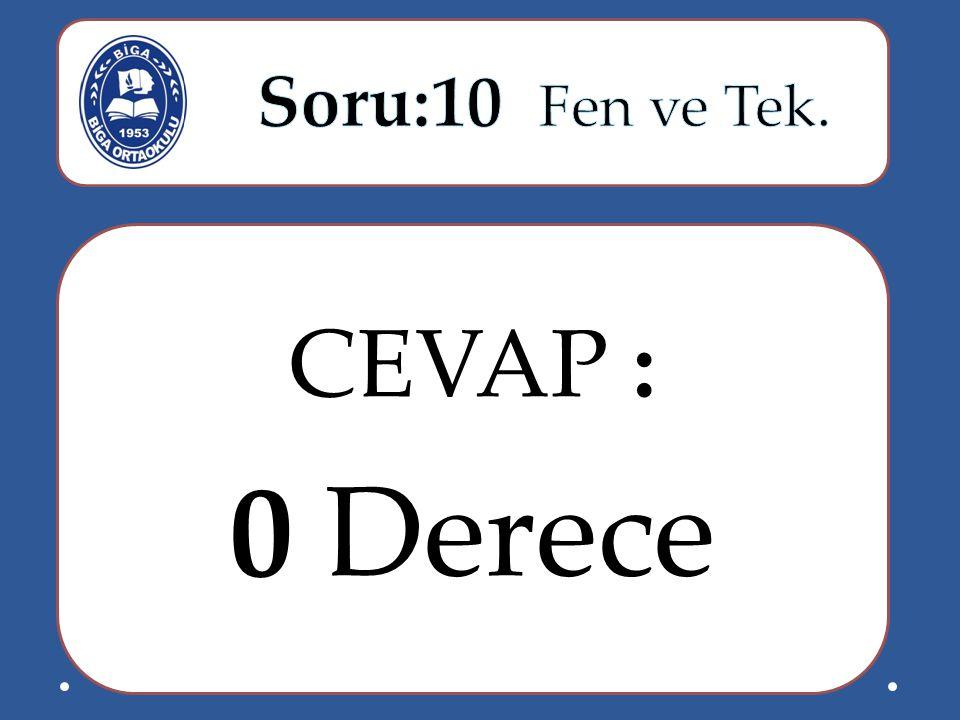 CEVAP : 0 Derece