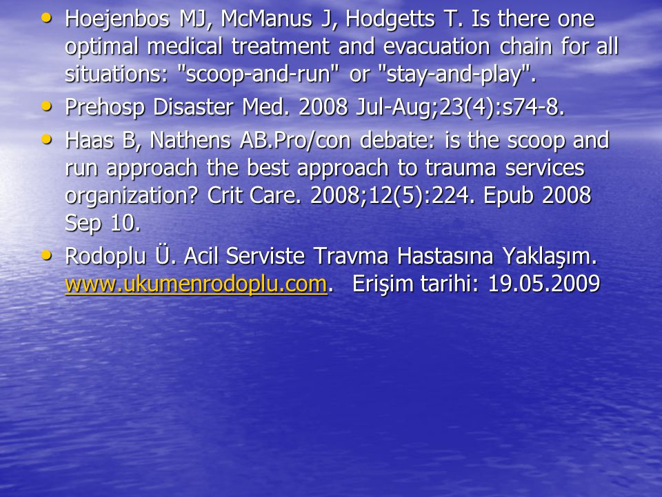 Hoejenbos MJ, McManus J, Hodgetts T. Is there one optimal medical treatment and evacuation chain for all situations: