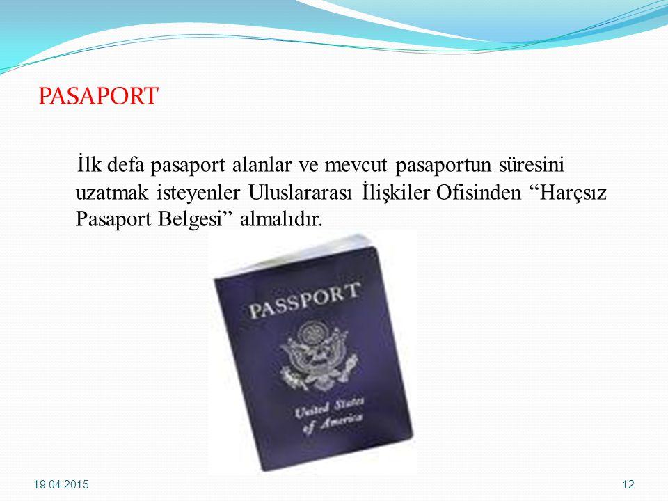 """PASAPORT İlk defa pasaport alanlar ve mevcut pasaportun süresini uzatmak isteyenler Uluslararası İlişkiler Ofisinden """"Harçsız Pasaport Belgesi"""" almalı"""