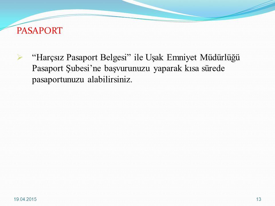 """PASAPORT  """"Harçsız Pasaport Belgesi"""" ile Uşak Emniyet Müdürlüğü Pasaport Şubesi'ne başvurunuzu yaparak kısa sürede pasaportunuzu alabilirsiniz. 19.04"""
