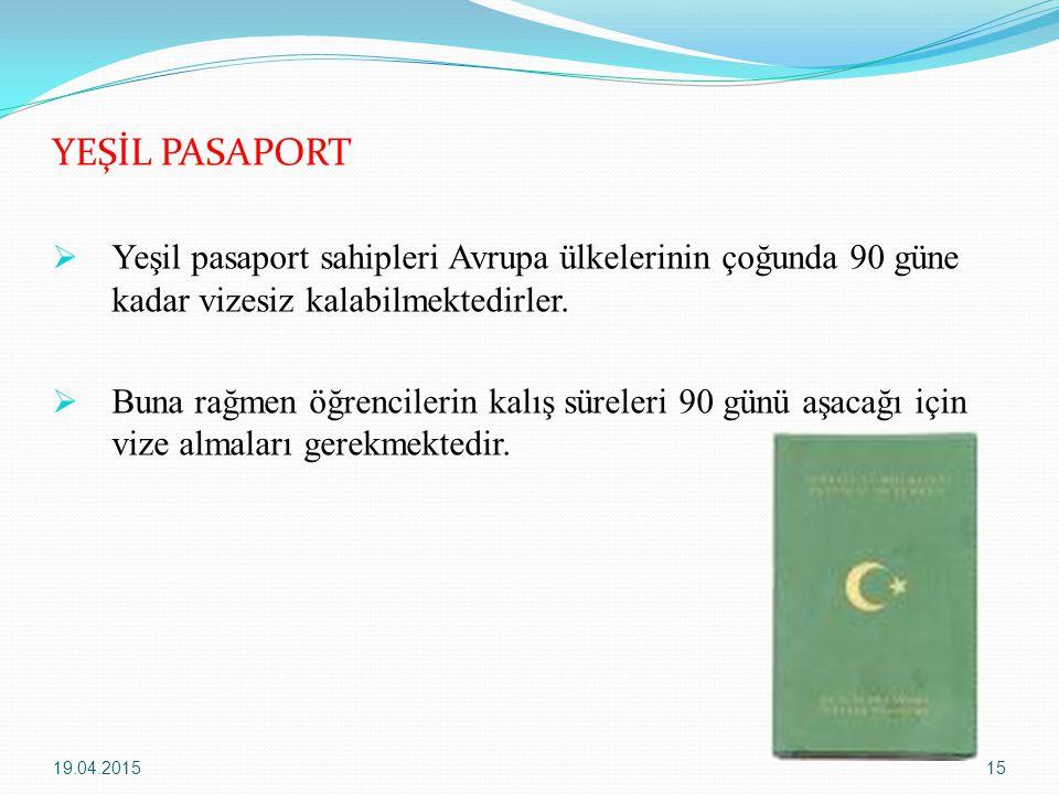 YEŞİL PASAPORT  Yeşil pasaport sahipleri Avrupa ülkelerinin çoğunda 90 güne kadar vizesiz kalabilmektedirler.  Buna rağmen öğrencilerin kalış sürele
