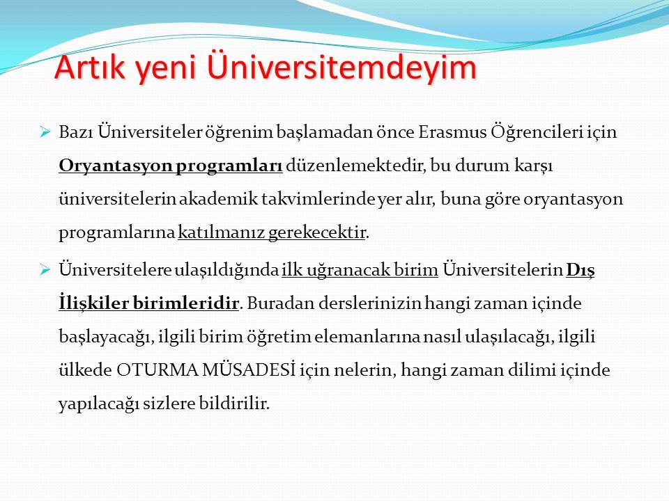 Artık yeni Üniversitemdeyim  Bazı Üniversiteler öğrenim başlamadan önce Erasmus Öğrencileri için Oryantasyon programları düzenlemektedir, bu durum ka