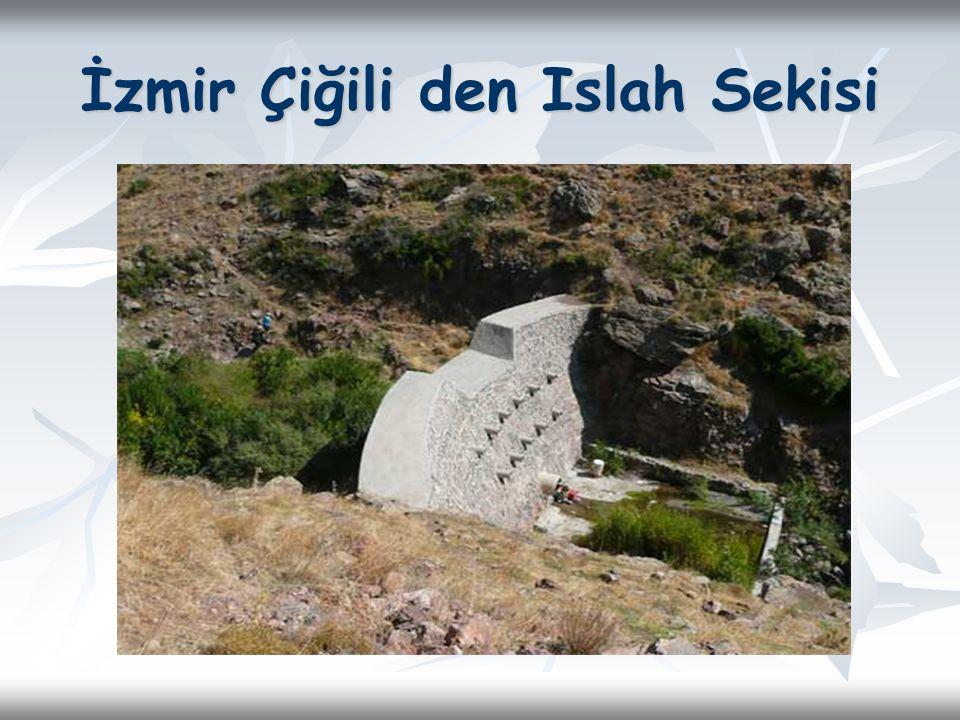 İzmir Çiğili den Islah Sekisi